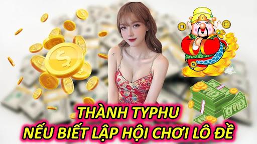 Thanh-typhu-neu-biet-lap-hoi-choi-lo-de