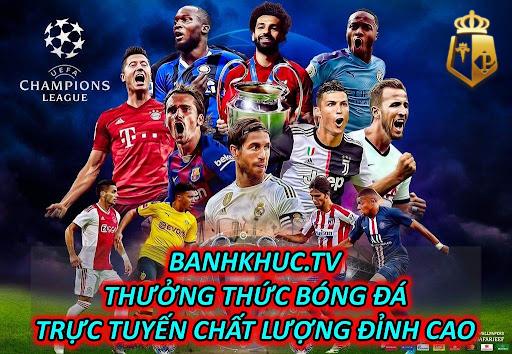 Banhkhuc.tv- Thưởng Thức Bóng Đá Trực Tuyến Chất Lượng Đỉnh Cao